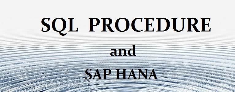 How to use functions and procedures in Sap Hana?