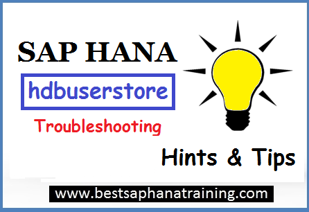 sap hana hdbuserstore troubleshooting