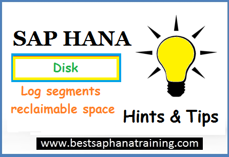 sap hana log segment reclaimable space