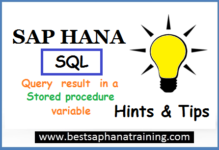sap hana sql query result in stored procedure variable