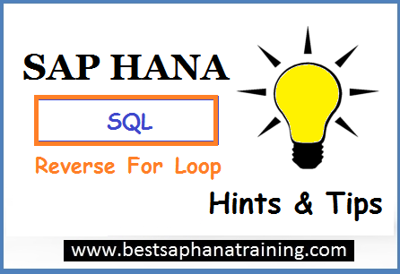 sap hana reverse for loop