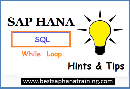 Using SQL While loop in a sap hana procedures
